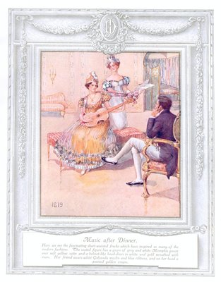 'Music after dinner' (1819). 'Upwards of a Century'. Dickins and Jones catalogue illustrating 100 years of fashion, 1909.